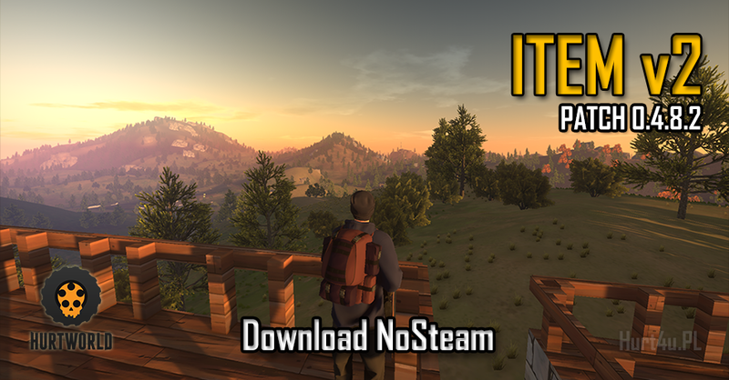Hurtworld ItemV2 nosteam 0.4.8.2 HW nosteam v2